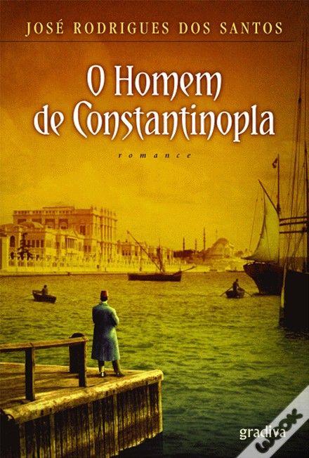 O Homem de Constantinopla, José Rodrigues dos Santos - WOOK
