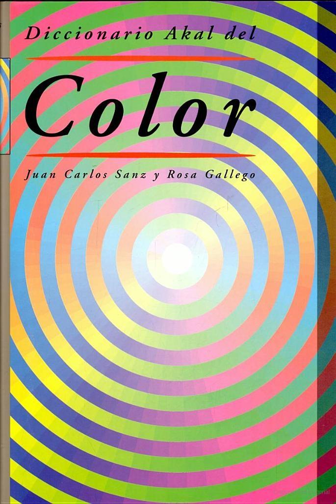 Diccionario Akal del Color - Juan Carlos Sanz, Rosa Gallego - Google Books