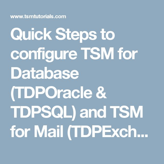 Quick Steps to configure TSM for Database (TDPOracle \ TDPSQL) and - tsm administration sample resume