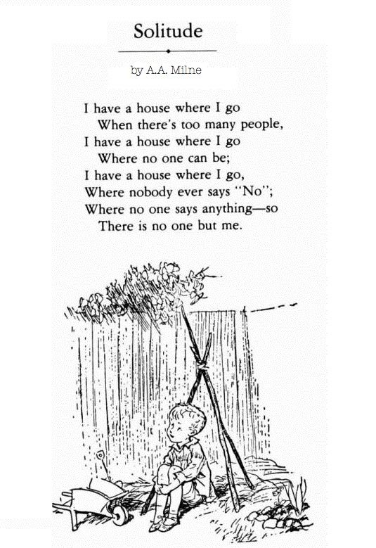 A.A. Milne. I always had an outdoor hideaway.