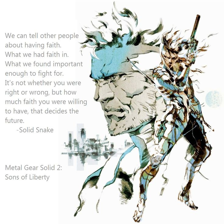 Gotta be honest, the Metal Gear Solid games can be odd at times, but the series has always touched on some serious themes. This quote hits home for me (Art by Yoji Shinkawa, Composition by Dapper Pixel)