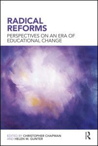 Radical Reforms: Perspectives on an era of educational change (Paperback) - Routledge