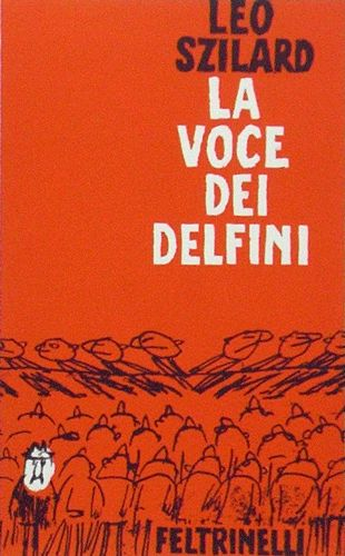 Leo Szilard  La voce dei delfini  Progetto grafico e illustrazione di copertina di Marco Biassoni.