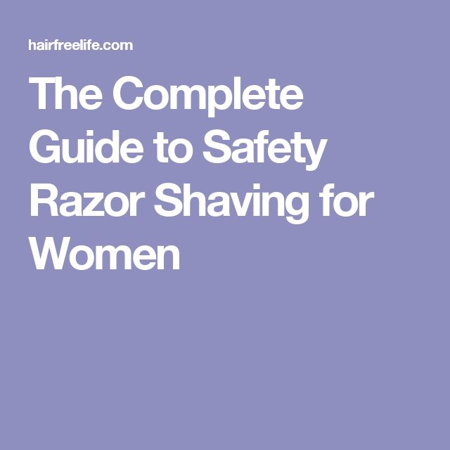 The Complete Guide to Safety Razor Shaving for Women