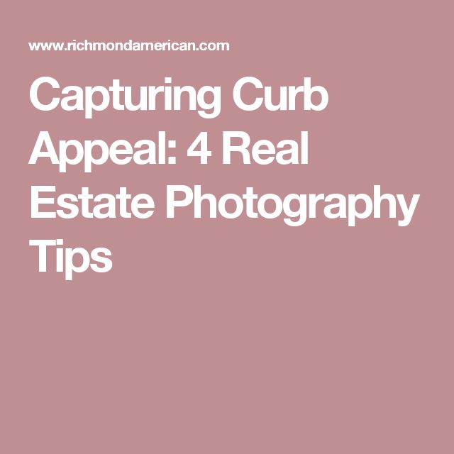 Capturing Curb Appeal: 4 Real Estate Photography Tips
