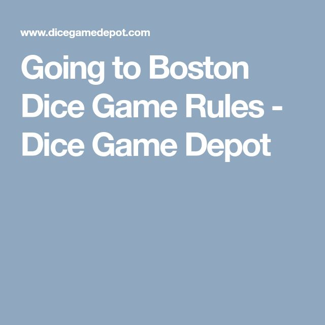 Going to Boston Dice Game Rules - Dice Game Depot