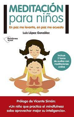 EMOCIONES...: MEDITACIÓN PARA NIÑOS. En paz me levanto, en paz me acuesto. LUIS LÓPEZ