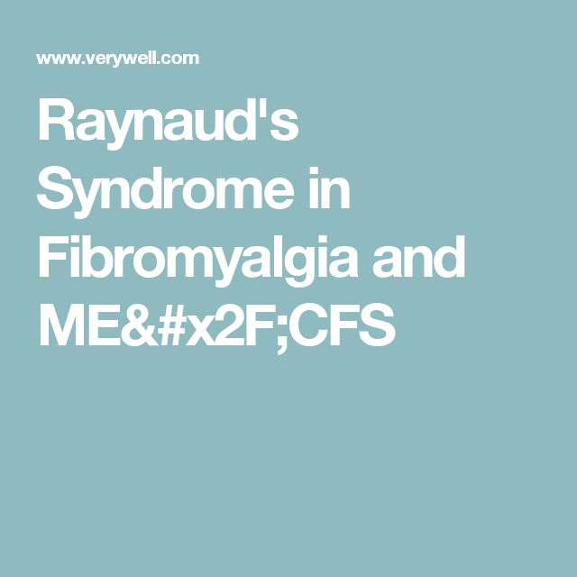 Raynaud's Syndrome in Fibromyalgia and ME/CFS