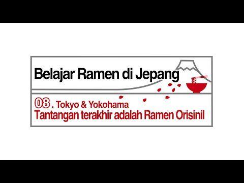 08. Tokyo & Yokohama「Tantangan terakhir adalah Ramen Orisinil 」 - YouTube