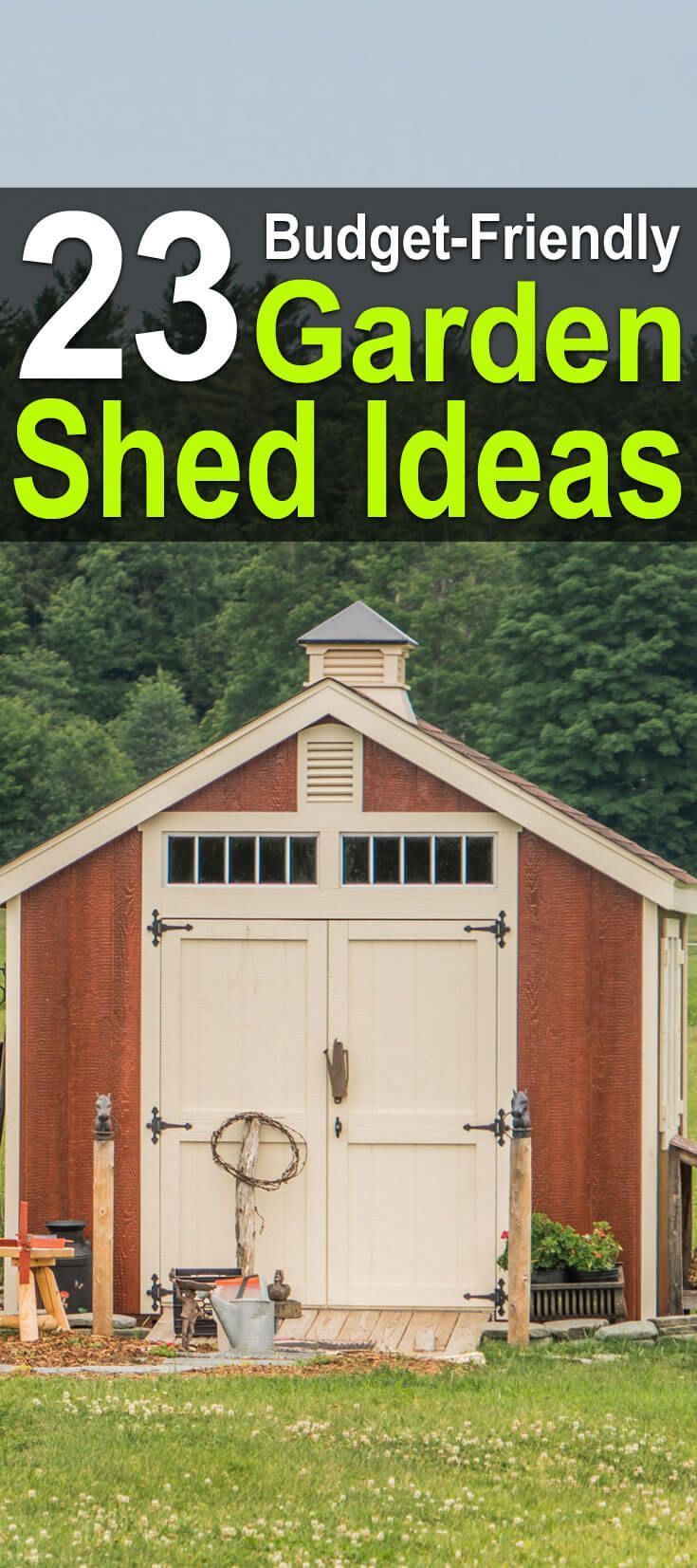 23 Budget-Friendly Garden Shed Ideas. DIY ideas and upgrades! #Homesteadsurvivalsite #Gardenshed #Springgarden #Garden #DIY
