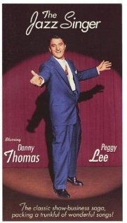 The Jazz Singer (1952) starring Danny Thomas, Peggy Lee. Remake of the 1927 Al Jolson film.