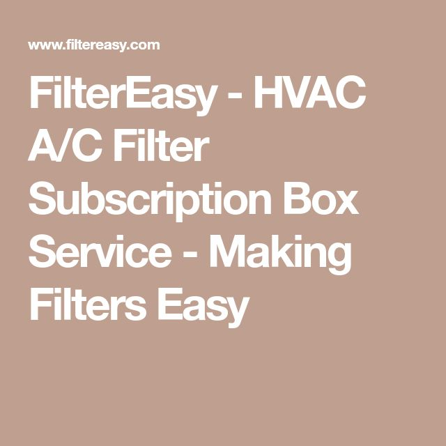 FilterEasy - HVAC A/C Filter Subscription Box Service - Making Filters Easy