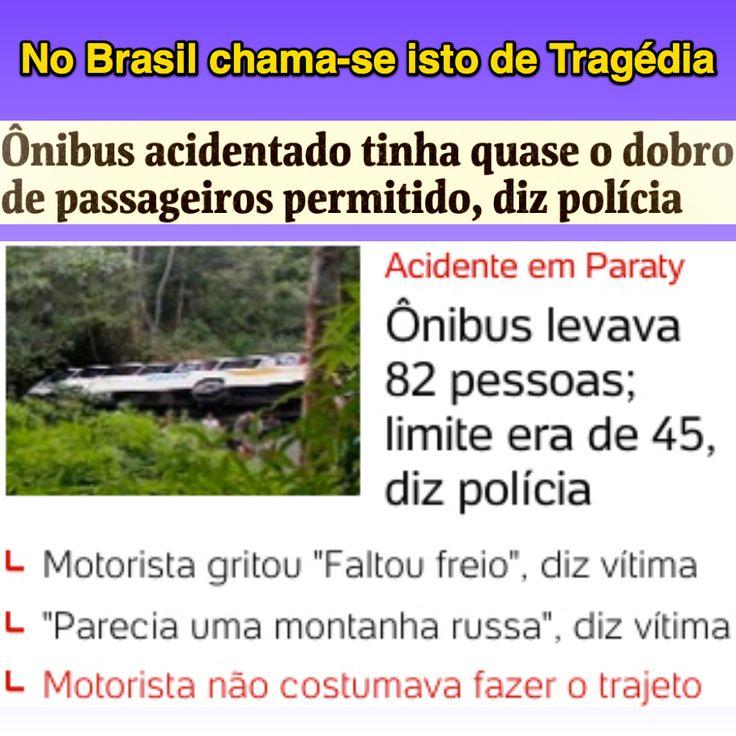 No Brasil chama-se isto de Tragédia ➤ http://www1.folha.uol.com.br/cotidiano/2015/09/1678705-onibus-acidentado-tinha-duas-multas-por-excesso-de-velocidade-em-paraty.shtml ②⓪①⑤ ⓪⑨ ⓪⑦