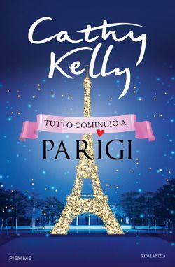 Tutto cominciò a Parigi - Cathy Kelly - LETTO
