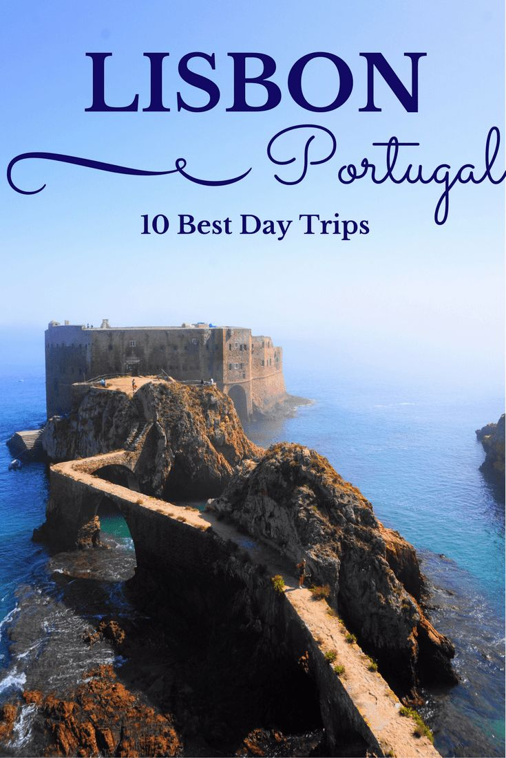 Explore the 10 best day trips from Lisbon, Portugal! Visit Berlengas, Obidos, Cascais, Sintra, Cabo da Roca from Lisbon, and many more!