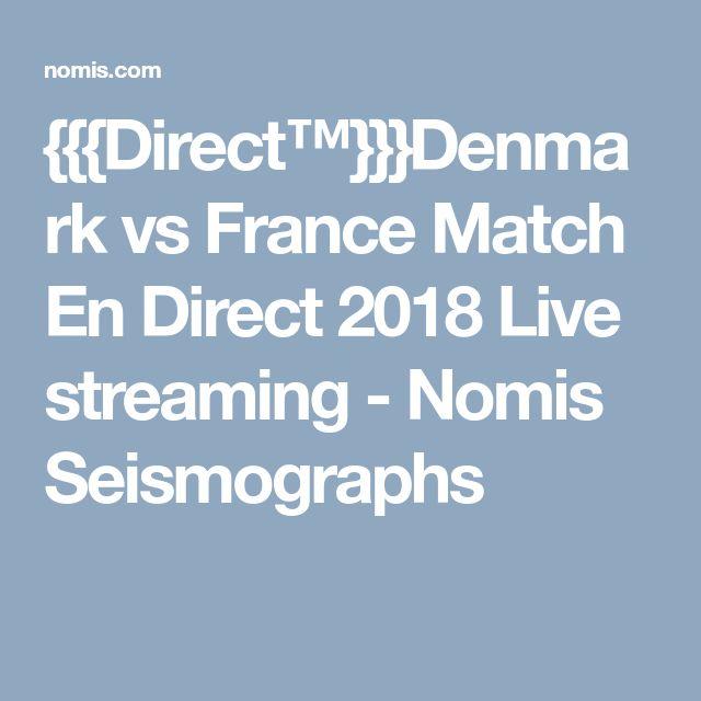 Direct™}}}Denmark vs France Match En Direct 2018 Live streaming ...