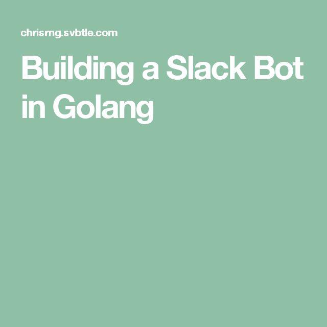 Building a Slack Bot in Golang