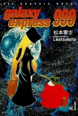 Galaxy Express 999 (manga - my favorite)