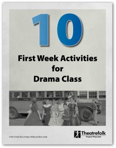 Ten First Week Activities for Drama Class - with Free Printable PDF! - The Theatrefolk Weblog