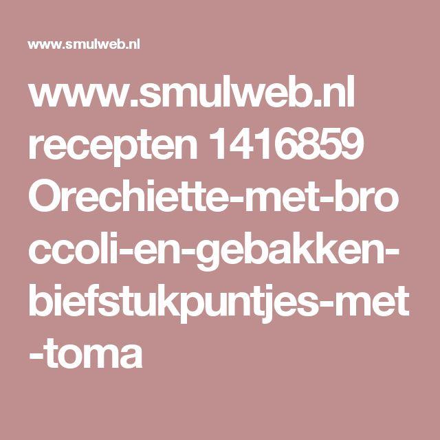 www.smulweb.nl recepten 1416859 Orechiette-met-broccoli-en-gebakken-biefstukpuntjes-met-toma