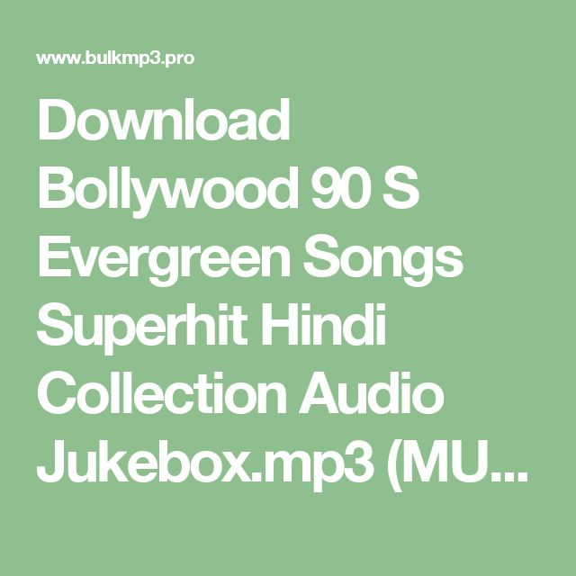 Download Bollywood 90 S Evergreen Songs Superhit Hindi Collection Audio Jukebox.mp3 (MUSIC ID: CA4DDF55) » Free Mp3 Music Download - BulkMp3.pro