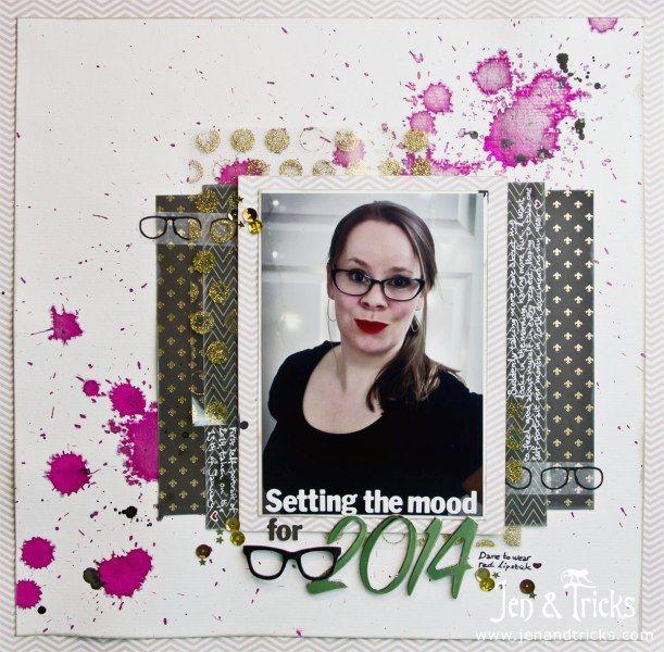 jenandtricks - Setting the Mood for 2014 - Scrapbook layout by jenandtricks. Visit my blog at http://jenandtricks.com