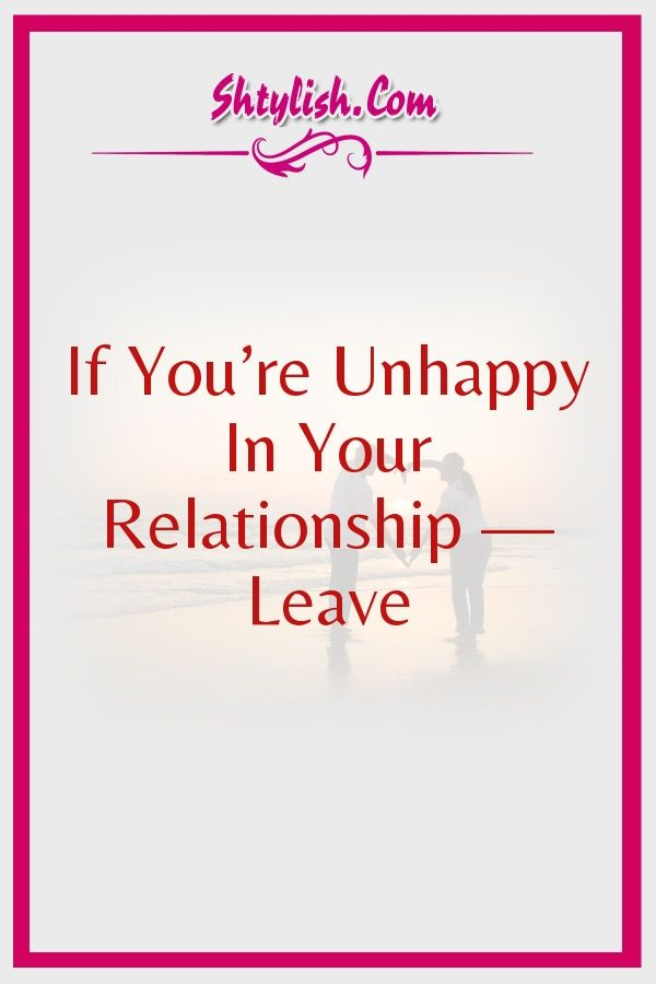 unhappy in your relationship
