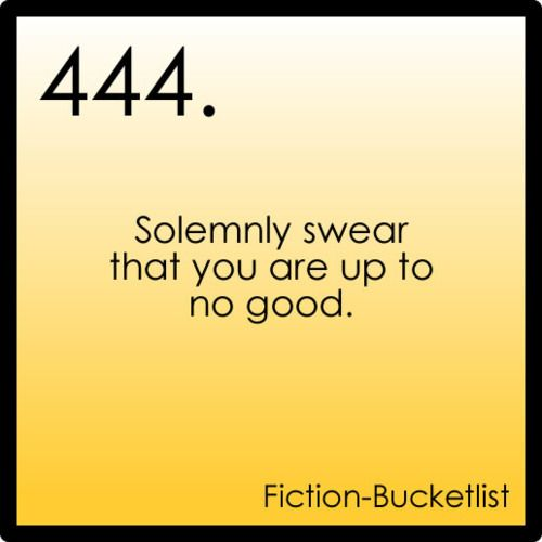 """Harry Potter   I totally made a shirt that has footprints in the shape of a heart and inside it says """"I solemnly swear I am up to no good."""" and """"Mischief Managed"""" but I never got it printed by my neighbor."""