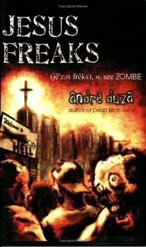 """Jesus Freaks""  ***  Andre Duza  (2006)"
