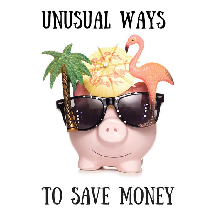 Ususual ways to save money