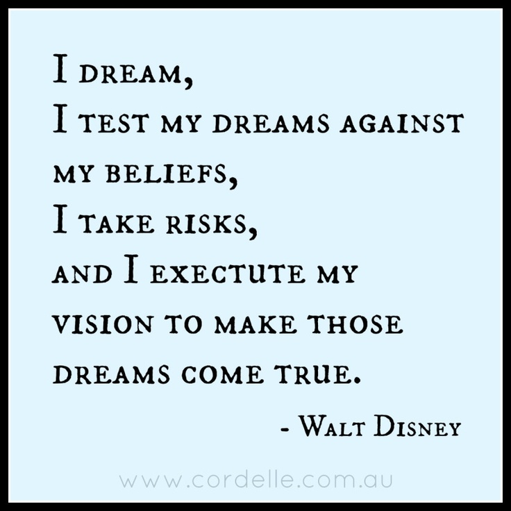 Amazing, Inspirational Quote By Walt Disney About Risks, Execution Of  Vision, And Making Dreams Come True.
