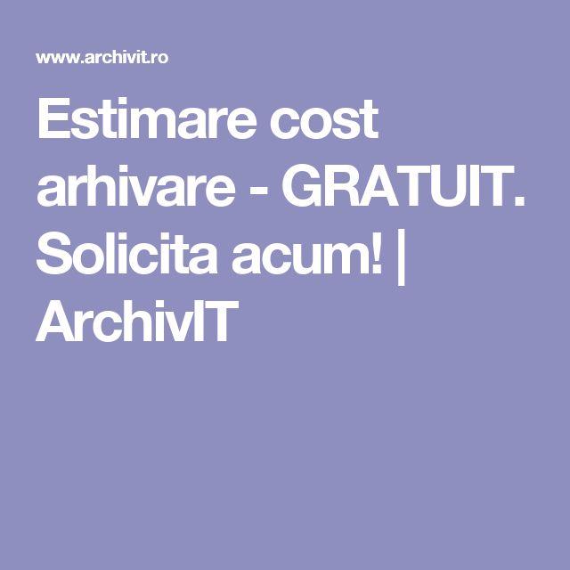 Estimare cost arhivare - GRATUIT. Solicita acum! | ArchivIT
