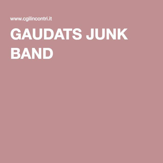 GAUDATS JUNK BAND