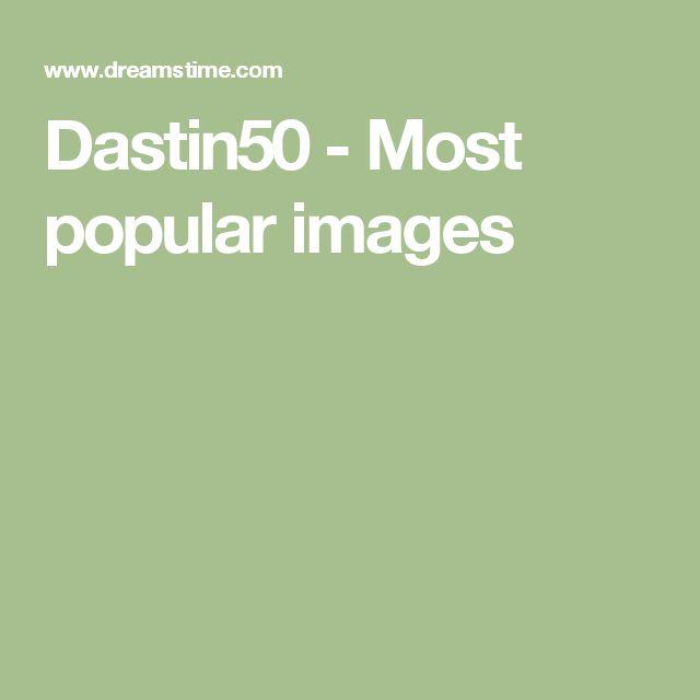 Dastin50 - Most popular images