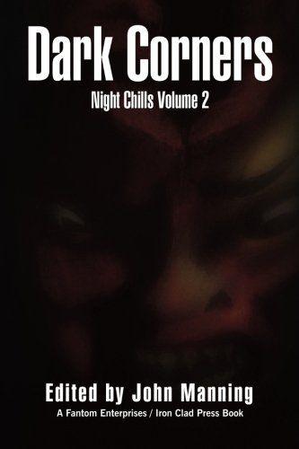 Dark Corners by John Manning https://www.amazon.com/dp/1524501786/ref=cm_sw_r_pi_dp_x_-hCVybCW8HTVT