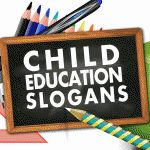 Child Education Slogans