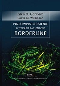 PRZECIWPRZENIESIENIE W TERAPII PACJENTÓW BORDERLINE. - Sklep internetowy