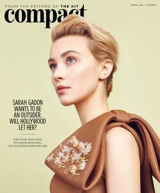 The Kit Compact March 2016  Our Trend Issue stars actor Sarah Gadon in the season's prettiest bows. Plus: your guide to Toronto Fashion Week, the 5 essential spring trends and how much people in the fashion industry really make.