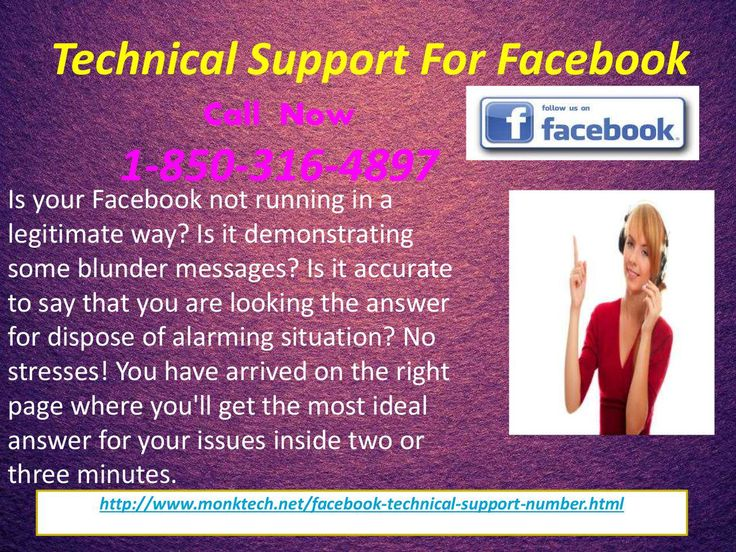 Get cure from Technical Support For Facebook:- 1-850-316-4897 On the off chance that you are confronting any sort of specialized disappointments worried about Facebook, at that point you have to call at our toll free number 1-850-316-4897 from where, you will be specifically got associated with our Technical Support For Facebook group who will give some assistance and conveys the choice arrangements at the earliest opportunity. For more Detail visit our site…