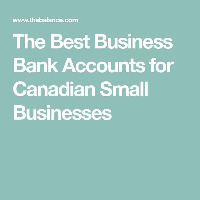 The Best Business Bank Accounts for Canadian Small Businesses