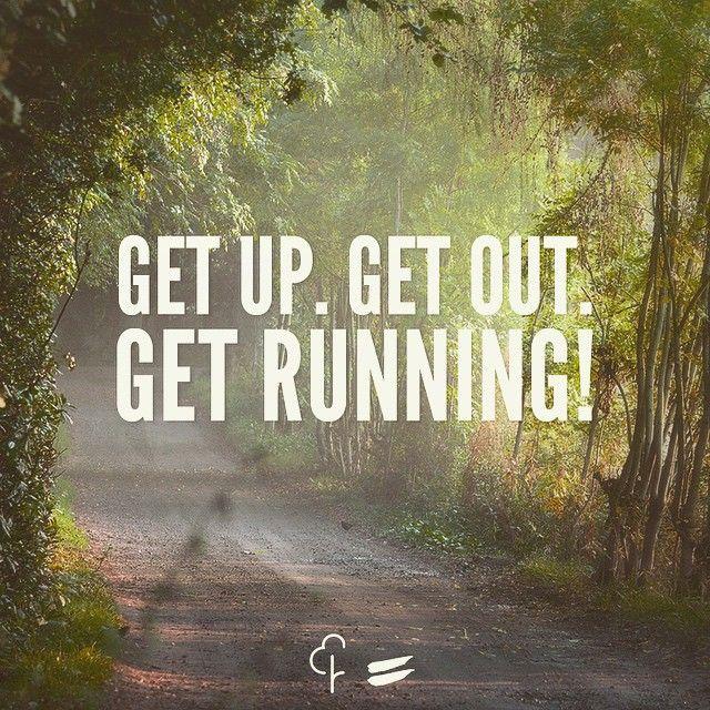 Get up. Get out. Get running!