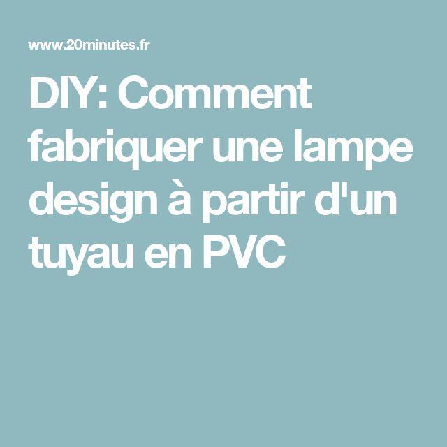 DIY: Comment fabriquer une lampe design à partir d'un tuyau en PVC
