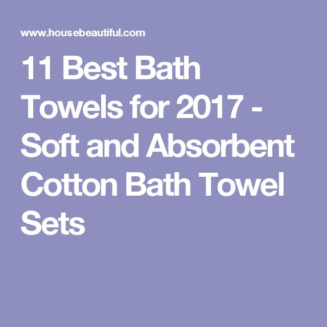11 Best Bath Towels for 2017 - Soft and Absorbent Cotton Bath Towel Sets