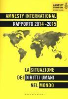 Rapporto 2014-2015: la situazione dei diritti umani nel mondo di Amnesty international