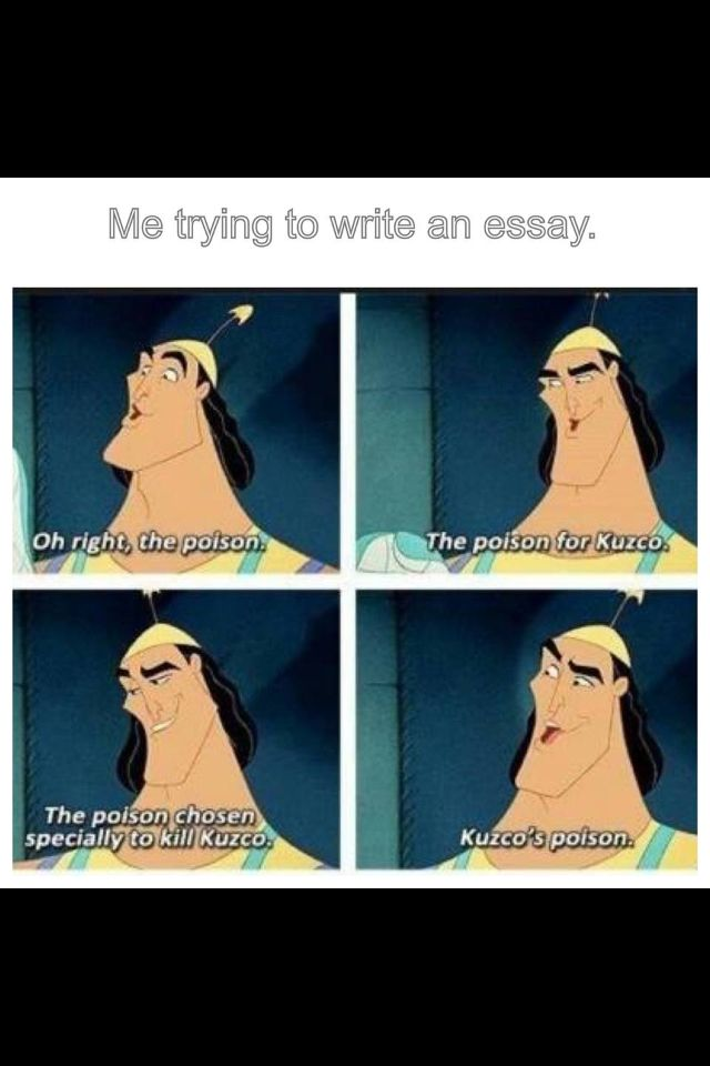 best write rewrite rinse repeat images creative  writing essays me writing essays is like kronk from the emperor s new groove quotes the poison for kuzco