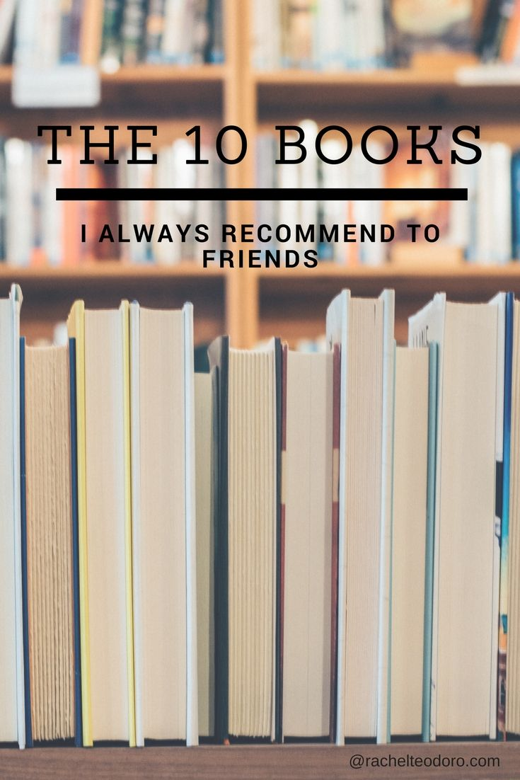 10  Books I Always Recommend to Friends
