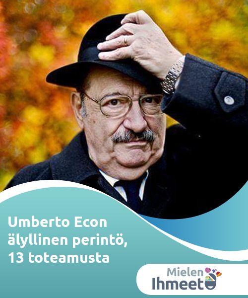 Umberto Econ älyllinen perintö, 13 toteamusta   Umberto Econ elämäntarina, täynnään menestystä ja tunnustusta, on jättänyt meille mahtavia ajatuksia, joita pohtia syvemmin ja joiden avulla muistaa hänet.
