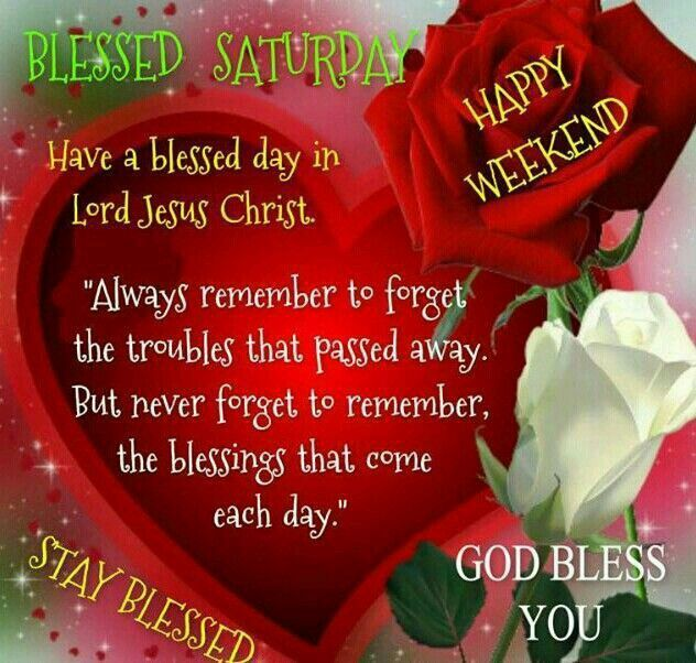 Blessed Saturday Have A Blessed Day In Jesus Christ good morning saturday…