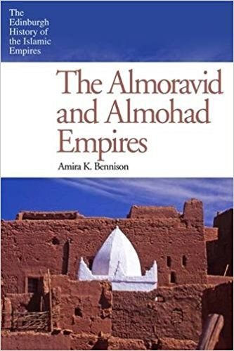 The Almoravid and Almohad Empires / Amira K. Bennison