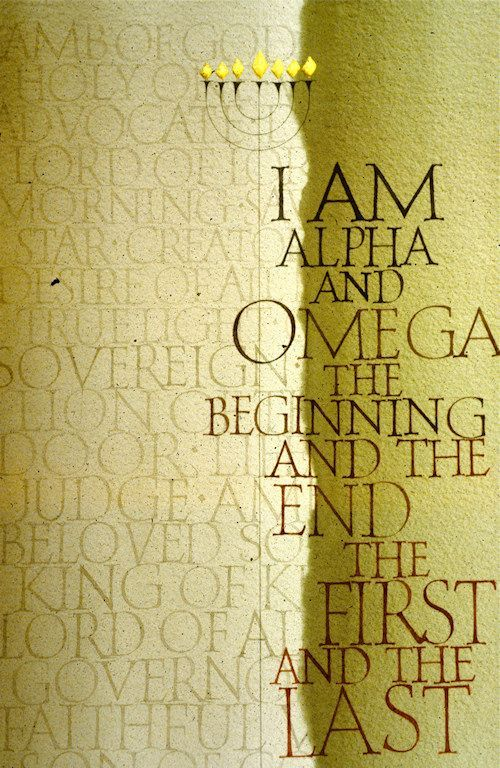 Revelation 22:13 (KJV) -  I am Alpha and Omega, the beginning and the end, the first and the last.